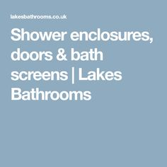 Lakes is a leading manufacturer & supplier of shower enclosures, doors and bath screens. Shower Screens, Bath Screens, Lake Bathroom, Bathrooms, Shower Enclosure, Lakes, Doors, Bathroom, Stall Shower