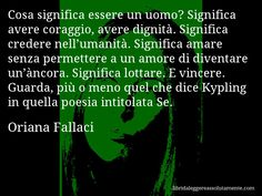 Cartolina con aforisma di Oriana Fallaci (9) Wonderful Images, Wisdom, Words, Quotes, Mantra, 3, Snoopy, Nice, Quotations