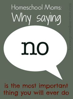 Why homeschool moms have to learn to say no. And not feeling guilty or feeling like you have to justify your reasons...