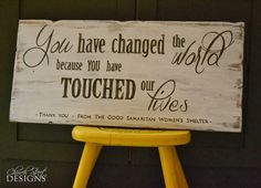 Hand Painted Thank-You sign - You Have Changed the World Because You Have Touched Our Lives - Customize the Thank-You tag on the bottom - Church Street Designs