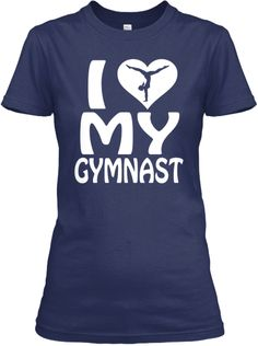 I Love My Gymnast! | Teespring