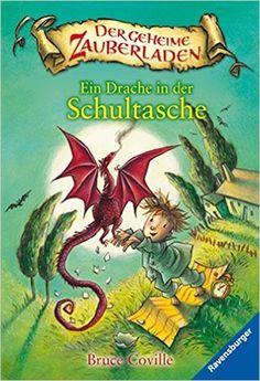 Ein Drache in der Schultasche Der geheime Zauberladen, Band 1: Amazon.de: Bruce Coville, Almud Kunert, Petra Wiese: Bücher