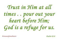 #treasureforourhearst Psalm 62:8