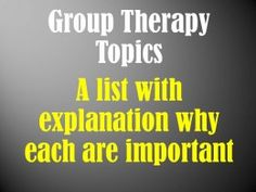 """""""People are complicated creatures, so group topics that can benefit the mentally ill will be varied...Use one of these general topics and narrow down to what you really want your patients or clients to learn. In no particular order... 1) Health and Wellness 2) Personal Control 3) Relationships 4) Values and Beliefs..."""""""