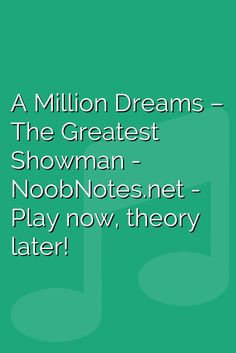 """The opening song from the new musical film The Greatest Showman, """"A Million Dreams"""" is a lovely practice piece for beginners on most instruments. This song has a large note range, so if you have trouble playing it, play with the 'settings' until it's comfortable to play   B  B  ^C ^D …"""