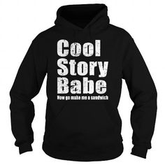 Cool story babe now…
