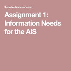 Assignment 1: Information Needs for the AIS