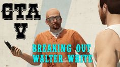 GTA V | Breaking Out Walter White