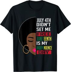 Fourth Of July Shirts, July 4th, Juneteenth Day, Culture Shirt, Set Me Free, Shirt Price, Black People, Branded T Shirts, Independence Day