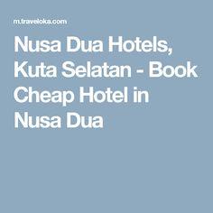 Buat yang merencanakan liburan ke Nusa Dua, Bali, hotel-hotel berikut ini bisa kamu pilih untuk dijadikan tempat untuk menginap. Ada banyak sekali informasi pilihan hotel dan cara memesannya pun mudah ;)