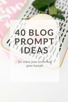 40 Blog Prompt Ideas - Kairen   Blogger & VA