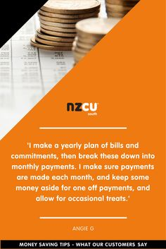 'I make a yearly plan of bills and commitments, then break these down into monthly payments. I make sure payments are made each month, and keep some money aside for one-off payments, and allow for occasional treats.'
