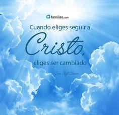 Cuando eliges a Cristo, eliges seguir sus pasos
