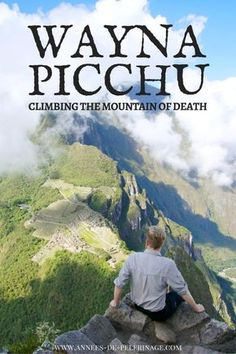 How to climb Huayna Picchu. The mountain is often called the mountain of death because of the vertical stairs leading to the top. There is a high death toll each year but the view is spectacular. Click for more Information.