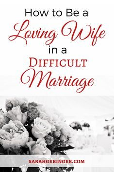 Learn how to be a loving wife in a difficult marriage with this 4 part series. #marriage #marriageproblems #marriageadvice #troubledmarriage