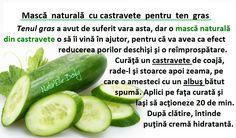 Mască cu castravete ptr ten gras Healthy Nutrition, Good To Know, Health Tips, Hair Beauty, Medicine, Varicose Veins, The Body, Healthy Food