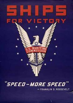 """Speed - More Speed"" US Maritime Commission c. 1942"