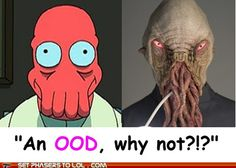 You still have your old friend Ood! YOU ALL HAVE THE OOD!