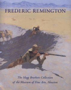 Frederic Remington: The Hogg Brothers Collection