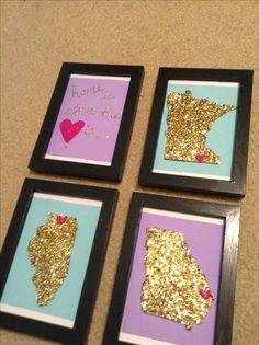 Glitter state DIY! Home is where the heart is- all the towns I've lived in.  I used: white cardstock, colored cardstock, gold glitter, hairspray, modge podge, pink paint, glitter glue, hot glue, black picture frames.  Could do this with any state!
