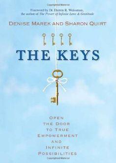 The Keys: Open the Door to True Empowerment and Infinite Possibilities by Denise Marek, http://www.amazon.ca/dp/1401922961/ref=cm_sw_r_pi_dp_1m0usb04K4YW7