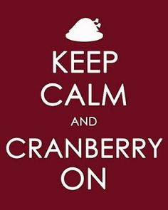 Keep Calm And Cranberry On