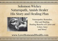 Solomon WIckey - Naturopath, Amish Healer - His Story and Healing Plan
