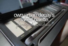 own urban decay's naked palette - I have a hard time with the thought of spending so much money on something so small.
