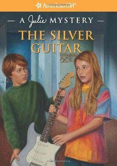 The Silver Guitar: A Julie Mystery (American Girl Mysteries) by Kathryn Reiss
