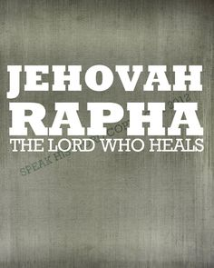 Jehovah Rapha- I believe in Him so much that I tattoo'ed this name of God on my body!
