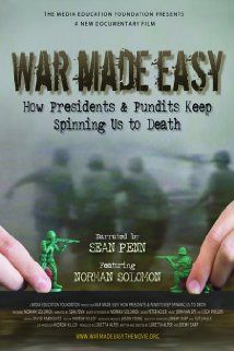 War Made Easy: How Presidents & Pundits Keep Spinning Us to Death (2007) Poster