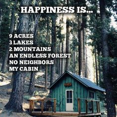 meme-happiness-is-9-acres-3-lakes-2-mountains-an-endless-forest-no-neighbors-my-cabin.jpg (640×640)