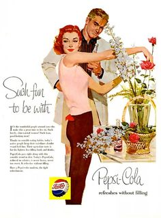 Pepsi advertisements from the 1950's (ad wording is quite ironic though)