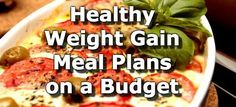 Build Muscle: Healthy Weight Gain Meal Plans for People on a Bud. Weight Gain Meals, Weight Gain Meal Plan, Healthy Weight Gain, Losing Weight, Weight Loss, 3000 Calorie Meal Plan, High Calorie Meals, Bon Ap, Cooking Recipes