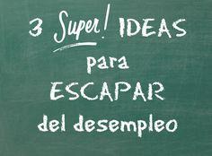 Te ayudamos a salir del desempleo con estas ideas sencillas pero muy efectivas :D http://donzorruno.blogspot.gr/2016/08/deja-de-buscar-trabajo-el-paro-es-un.html