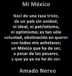 amado nervo supo describir el mexico de hoy Top Quotes, Life Quotes, Mexico Quotes, Love Is Comic, Love Poems, Spanish Quotes, Quote Posters, Powerful Words, Travel Quotes