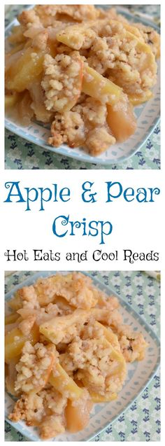 A family favorite dessert that's tried and true! The crispy topping is buttery and sweet and the pears and apples are a perfect combo! Apple and Pear Crisp Recipe from Hot Eats and Cool Reads