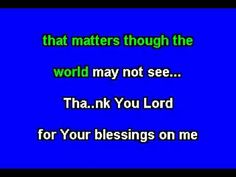 Thank You Lord For Your Blessings On Me Karaoke.avi