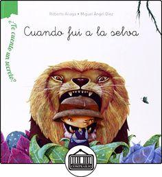 ¿Te Cuento Un Secreto? Cuando Fui A La Selva (Primeros Lectores (1-5 Años) - ¿Te Cuento Un Secreto?) de Roberto Aliaga ✿ Libros infantiles y juveniles - (De 0 a 3 años) ✿