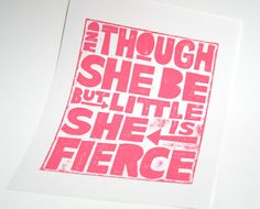Graduation SHAKESPEARE QUOTE Though She be but Little She is Fierce Motivational Print Letterpress. $18.00, via Etsy.