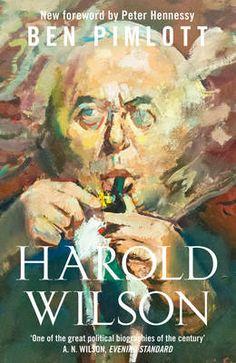 Harold Wilson by Ben Pimlott.