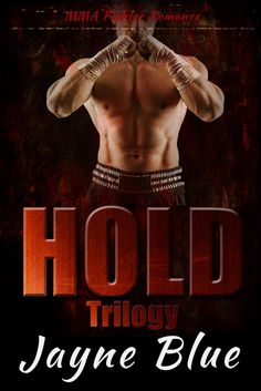 Hold Trilogy - Books One, Two, and Three: Complete MMA Fighter Romance Series by Jayne Blue. Sexy New Adult Sports Romance. $0.99 http://www.ebooksoda.com/ebook-deals/hold-trilogy-books-one-two-and-three-complete-mma-fighter-romance-series-by-jayne-blue