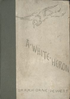 A White Heron and Other Stories | Sarah Orne Jewett