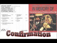 - Archie Shepp - Chet Baker : Confirmation (C. Parker )