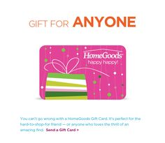 Home Goods Gift Card--Always a welcome treat! LOVE it!!!