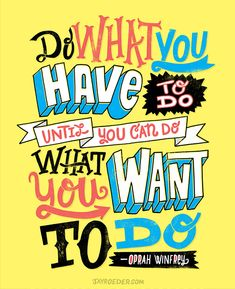 What You Want by Jay Roeder, freelance artist specializing in illustration, hand lettering, creative direction & design
