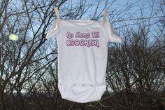 No Sleep Till Brooklyn humorous Infant Bodysuit by Nestingproject