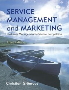 [PDF] Service Management and Marketing: Customer Management in Service Competition Author Christian Gronroos, Kellogg School, Integrated Marketing Communications, Communication Relationship, Northwestern University, Booker T, Business Management, Email Marketing, Service Marketing, Critical Thinking
