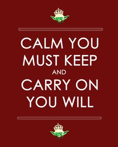 Yoda- Calm You Must Keep And Carry On You Will -11x14-star wars,geek,geekery. $15.00, via Etsy.
