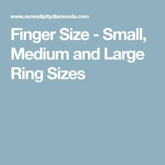 Finger Size - Small, Medium and Large Ring Sizes